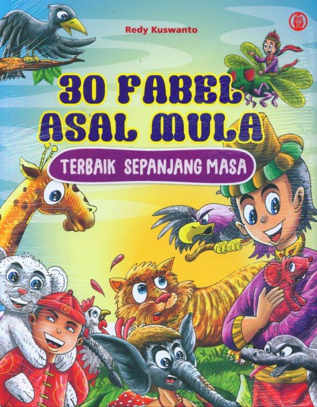 Cover Buku 30 Fabel Asal Mulia Terbaik Sepanjang Masa