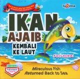 Ikan Ajaib Kembali Ke Laut - Miraculous Fish Returned Back to Sea (Bilingual)
