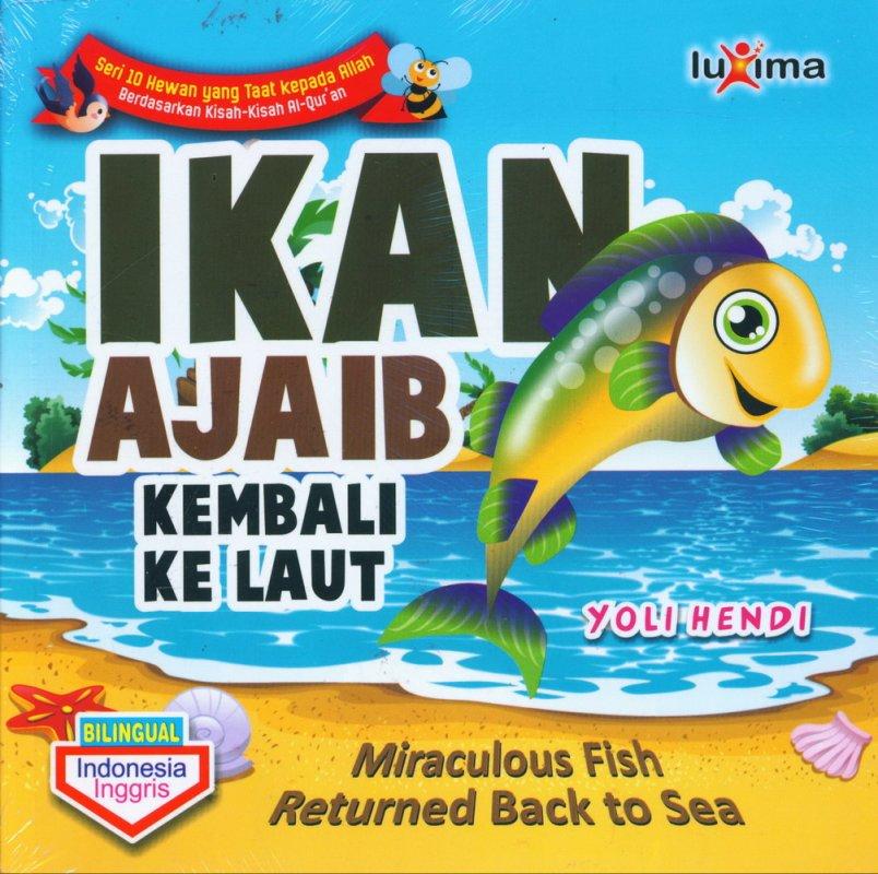 Cover Buku Ikan Ajaib Kembali Ke Laut - Miraculous Fish Returned Back to Sea (Bilingual)