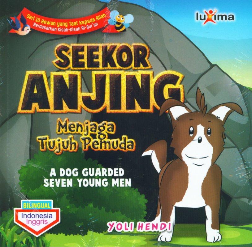 Cover Buku Seekor Anjing Menjaga Tujuh Pemuda - A Dog Guarded Seven Young Men (Bilingual)