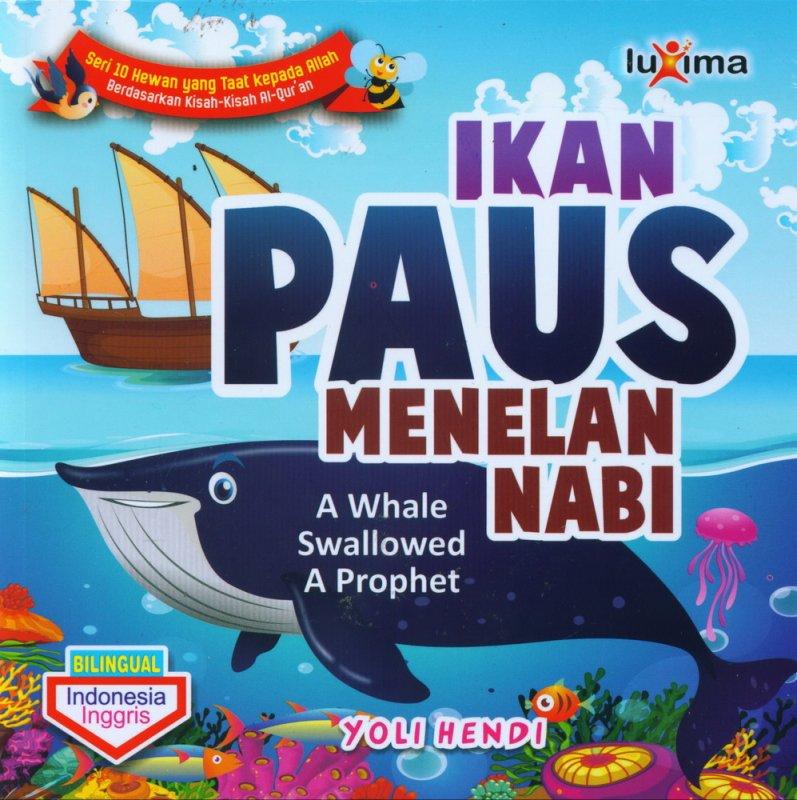 Cover Buku Ikan Paus Menelan Nabi - A Whale Swallowed A Prophet (Bilingual)