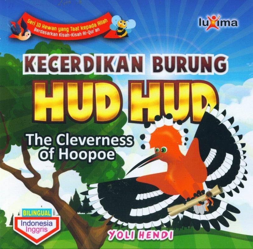 Cover Buku Kecerdikan Burung Hud Hud - The Cleverness of Hoopoe (Bilingual)