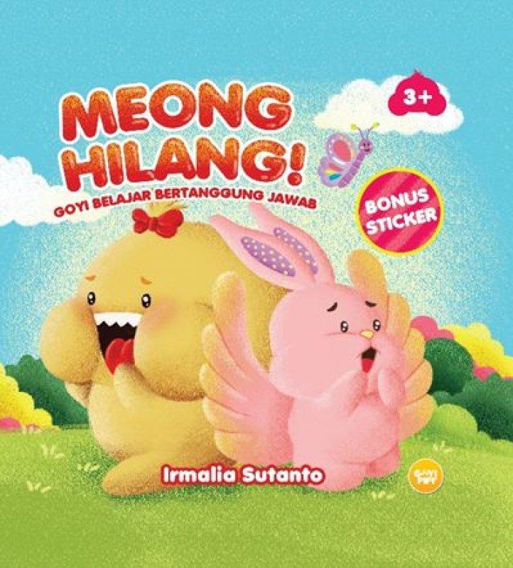 Cover Buku Meong Hilang! Goyi Belajar Bertanggung Jawab [Bonus: Stiker]