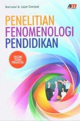 Penelitian Fenomenologi Pendidikan (Teori dan Praktik)