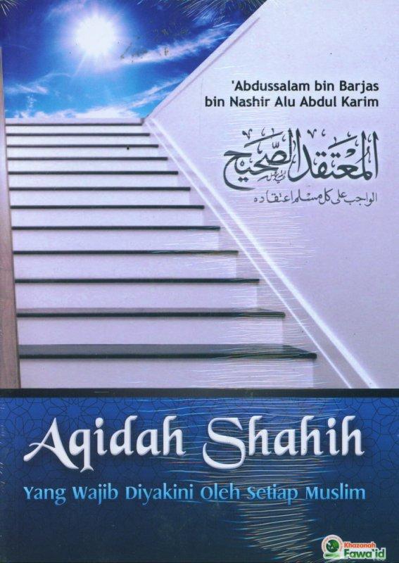 Cover Buku Aqidah Shahih Yang Wajib Diyakini Oleh Setiap Muslim