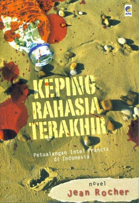 Cover Buku Keping Rahasia Terakhir - Petualangan Intel Prancis di Indonesia (Disc 50%)