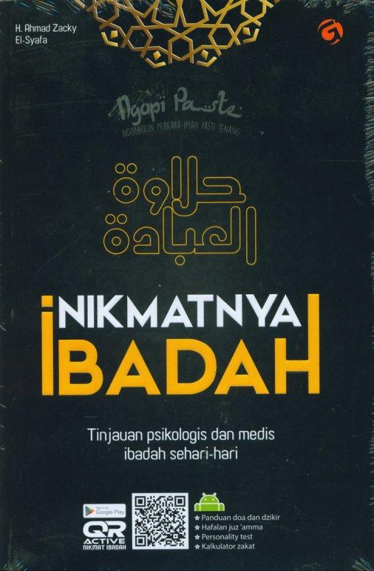 Cover Buku Nikmatnya Ibadah: Tinjauan Psikologis dan Medis Ibadah Sehari-Hari