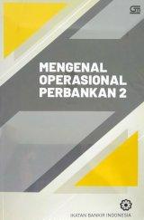 Mengenal Operasional Perbankan 2 - Cover Baru