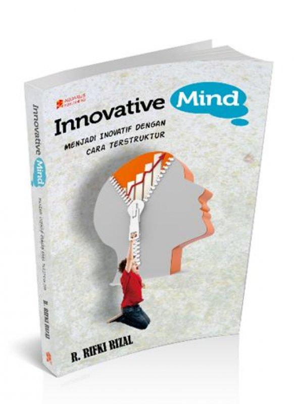 Cover Buku The Innovative Mind : Menjadi Inovatif Dengan Cara Terstruktur