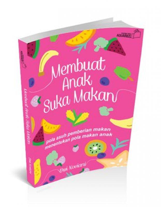 Cover Buku Membuat Anak Suka Makan