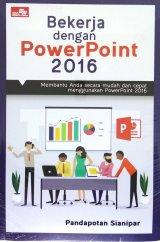 Bekerja dengan PowerPoint 2016