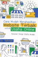 Cara Mudah Menghasilkan Website Terbaik untuk Usaha Online