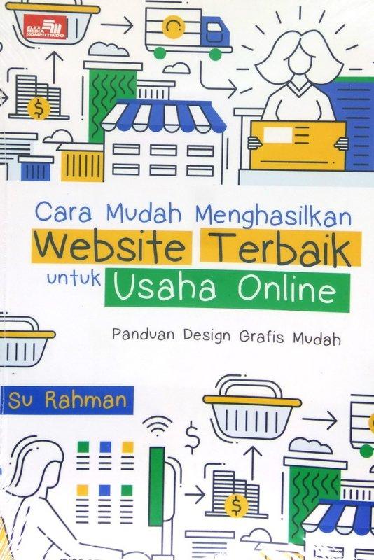 Cover Buku Cara Mudah Menghasilkan Website Terbaik untuk Usaha Online