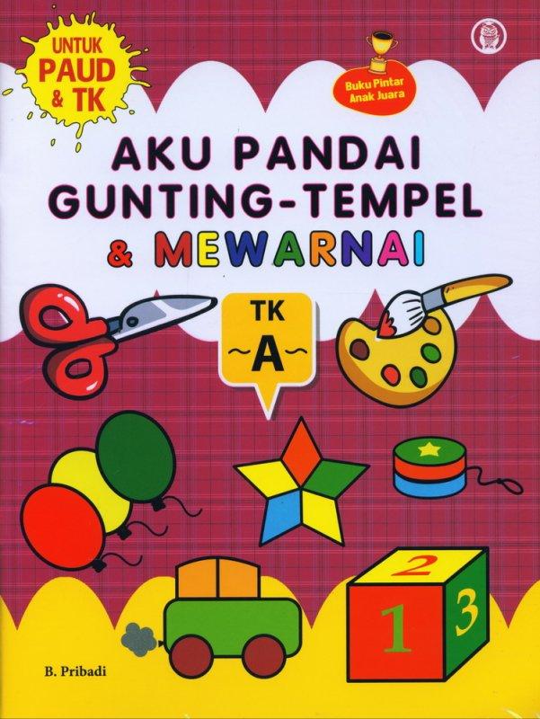 Cover Buku Aku Pandai Gunting-Tempel & Mewarnai - TK A