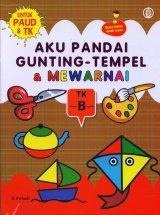 Aku Pandai Gunting-Tempel & Mewarnai - TK B