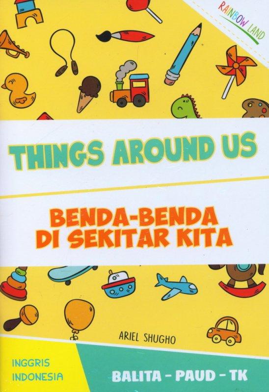 Cover Buku Things Around Us - Benda-Benda Di Sekitar Kita