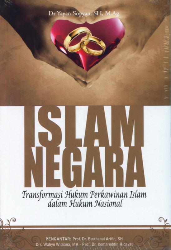 Cover Buku Islam Negara Transformasi Hukum Perkawinan Islam dalam Hukum Nasional