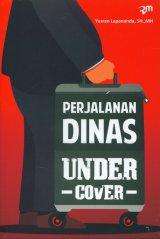 Perjalanan Dinas Under Cover