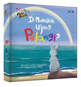Di Manakah Ujung Pelangi? Seri Halo Balita Dongeng (Republish) - Hard Cover