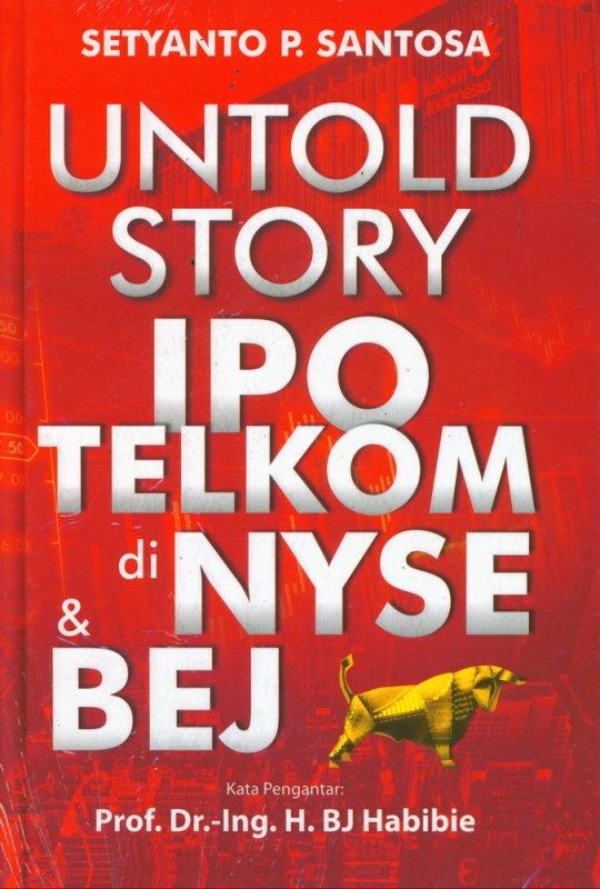Cover Buku Untold Story IPO TELKOM di NYSE & BEJ (Hard Cover)