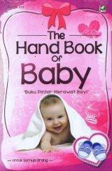 The Hand Book of Baby - Buku Pintar Merawat Anak