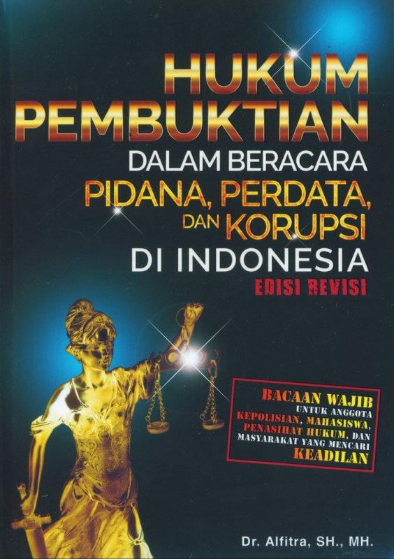 Cover Buku Hukum Pembuktian Dalam Beracara Pidana, Perdata, dan Korupsi di Indonesia - Edisi Revisi