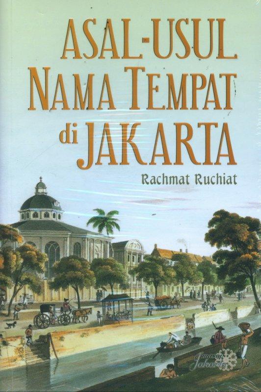 Cover Belakang Buku Asal-Usul Nama Tempat di Jakarta - The Origin Of The Place Names in Jakarta