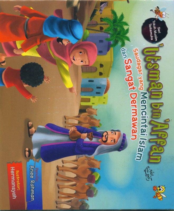 Cover Buku Seri Tokoh Muslim Terkemuka: Utsman bin Affan - Saudagar yang Mencintai Islam dan Sangat Dermawan