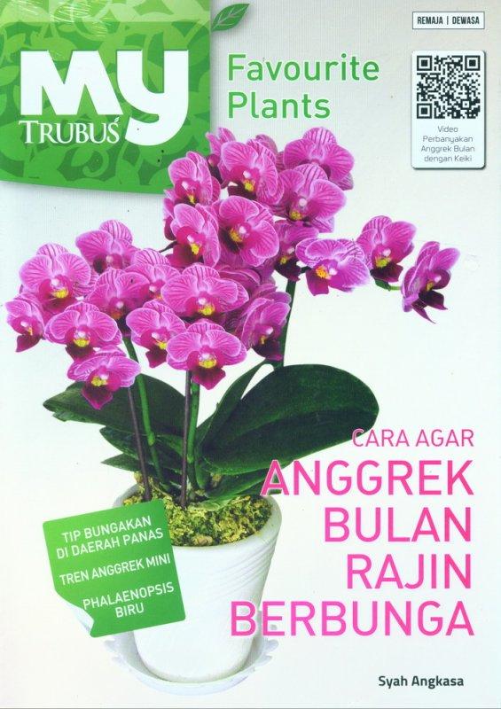 Cover Buku Cara Agar Anggrek Bulan Rajin Berbunga