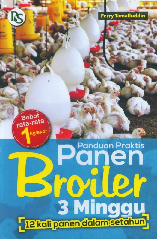 Cover Buku Panduan Praktis Panen Broiler 3 Minggu [12 kali panen dalam setahun]