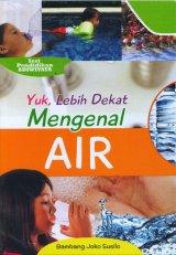 Yuk Lebih Dekat Mengenal AIR (Seri Pendidikan Adiwiyata)
