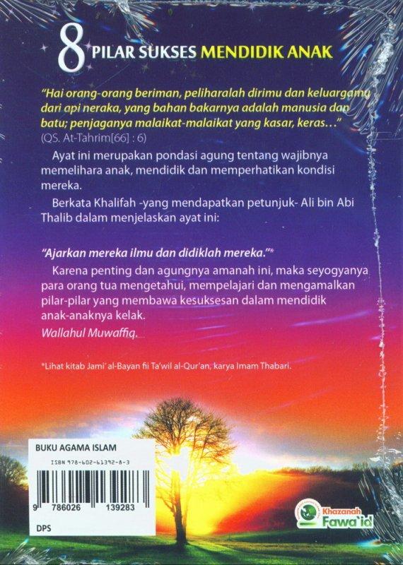 Cover Belakang Buku 8 Pilar Sukses Mendidik Anak