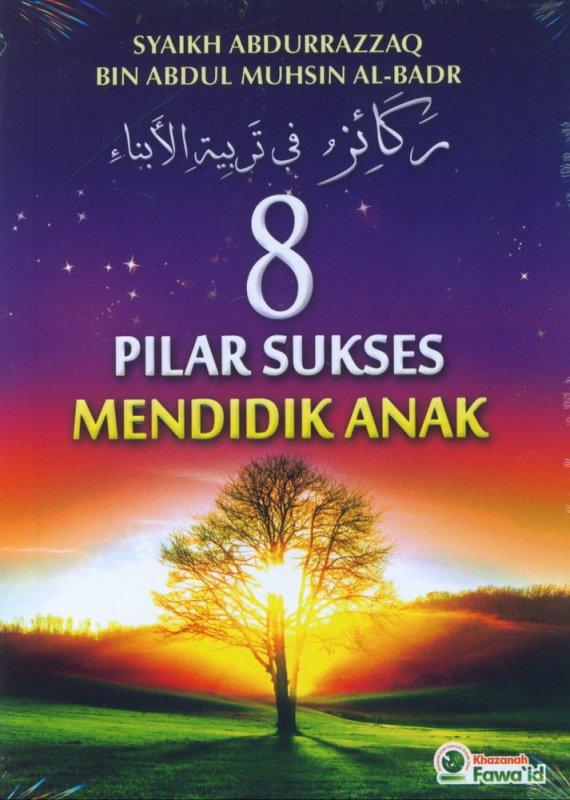 Cover Buku 8 Pilar Sukses Mendidik Anak