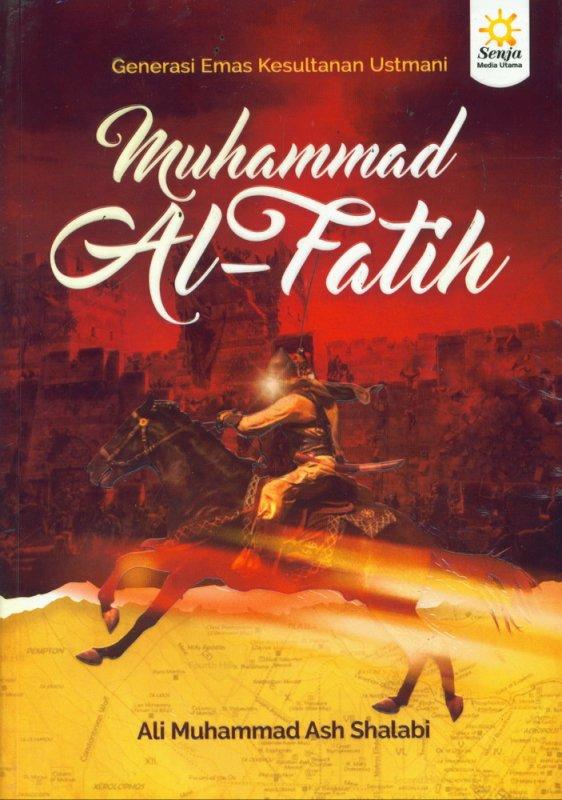 Cover Buku Muhammad Al-Fatih (Generasi Emas Kesultanan Ustmani)