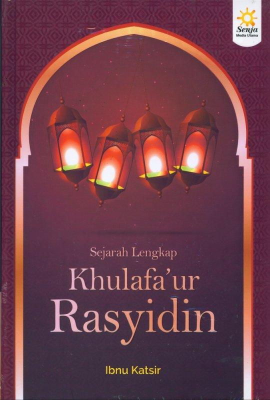 Cover Buku Sejarah Lengkap Khulafaur Rasyidin (Hard Cover)
