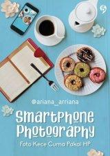 SMARTPHONE PHOTOGRAPHY [Edisi TTD + Bonus: bumper (Promo Best Book)