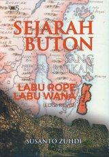 Sejarah Buton yang Terabaikan: Lau Rope Labu Wana (Edisi Revisi)