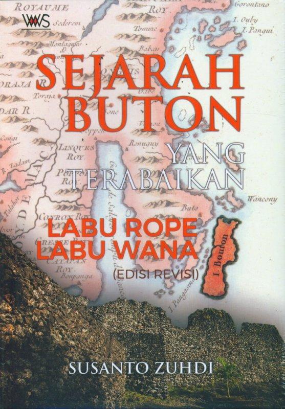 Cover Buku Sejarah Buton yang Terabaikan: Lau Rope Labu Wana (Edisi Revisi)
