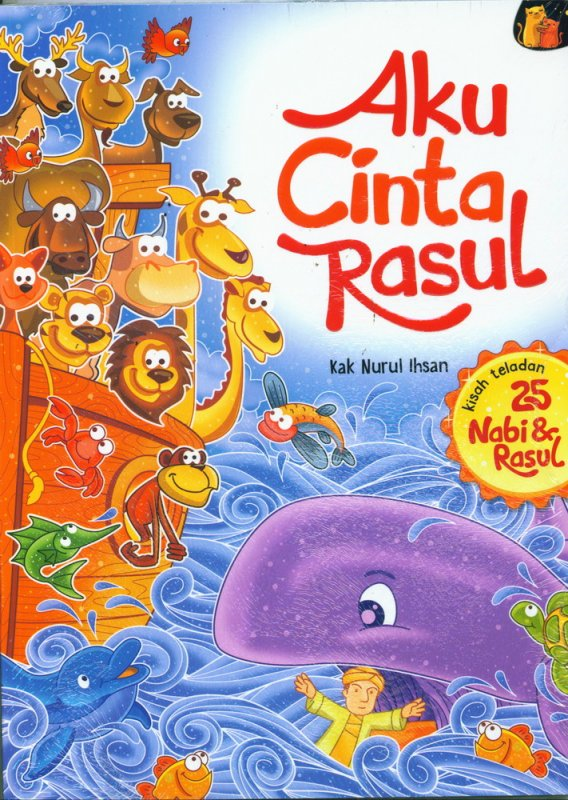 Cover Buku Aku Cinta Rasul - Kisah Teladan 25 Nabi & Rasul