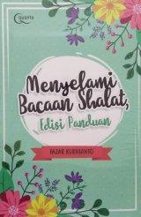 Menyelami Bacaan Shalat, Edisi Panduan