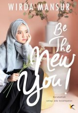 Be The New You [Edisi TTD Wirda Mansur]