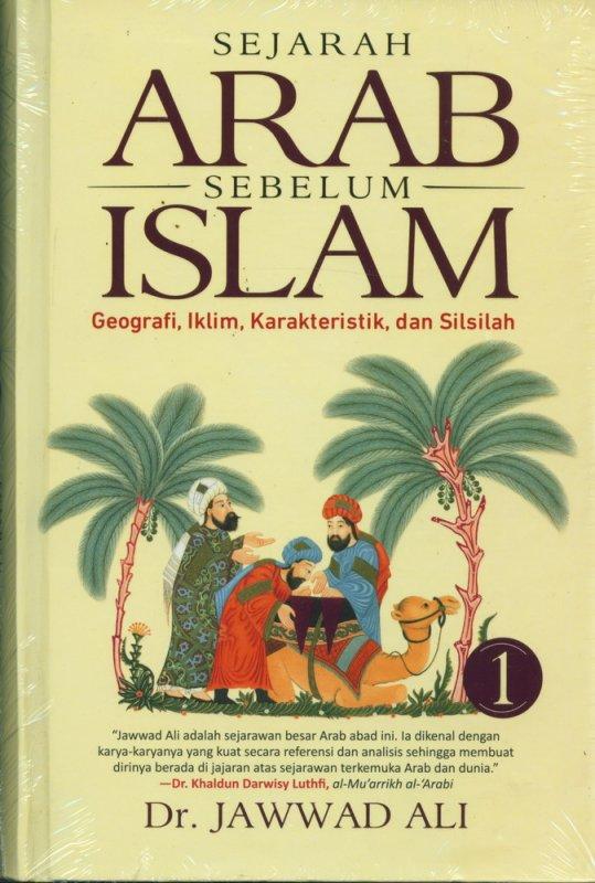 Cover Buku Sejarah Arab Sebelum Islam Jilid 1 (Hard Cover)