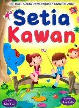 Seri Buku Cerita Pembangunan Karakter Anak: Setia Kawan