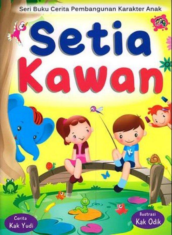 Cover Buku Seri Buku Cerita Pembangunan Karakter Anak: Setia Kawan