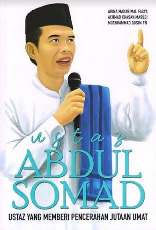 Cover Buku USTAZ ABDUL SOMAD : USTAZ YANG MEMBERI PENCERAHAN JUTAAN UMAT
