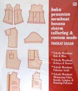 Buku Penuntun Membuat Busana Sistem Tailoring & Custom Made Tingkat Dasar