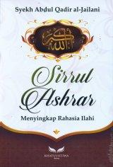 Sirrul Ashrar : Menyingkap Rahasia Ilahi