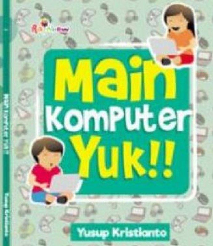 Cover Buku Main Komputer Yuk!!