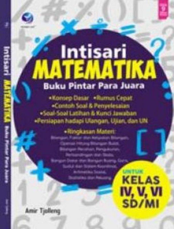 Cover Buku Intisari Matematika, Buku Pintar Para Juara Untuk Kelas IV,V,VI SD/MI