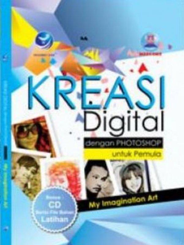 Cover Buku Kreasi Digital Dengan Photoshop Untuk Pemula + CD (My Imagination Art)
